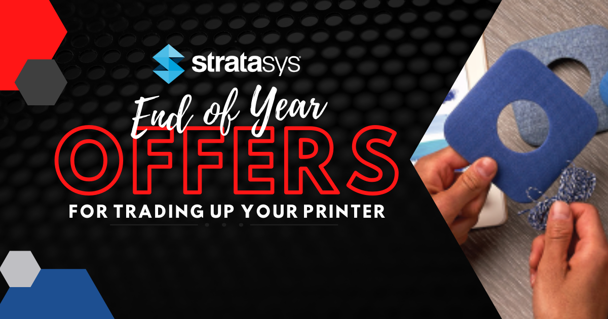 Image of Stratasys End of Year Offers for Trading Up Your Printer