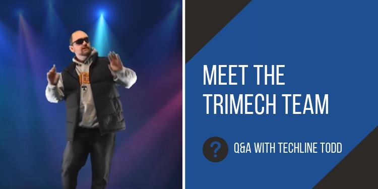 Q&A Techline Todd: Featuring TriMech Tech Support