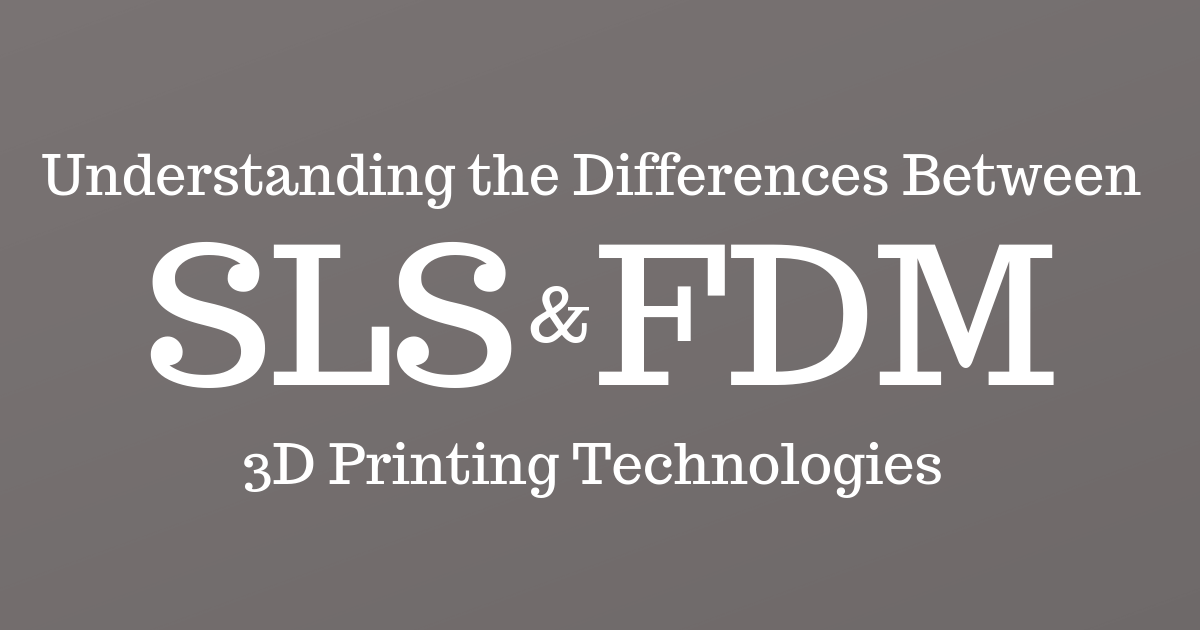 SLS vs. FDM [Technology Review]