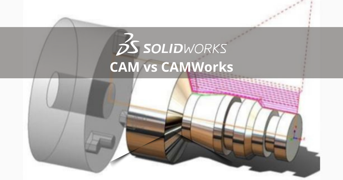 The Difference Between SOLIDWORKS CAM and CAMWorks