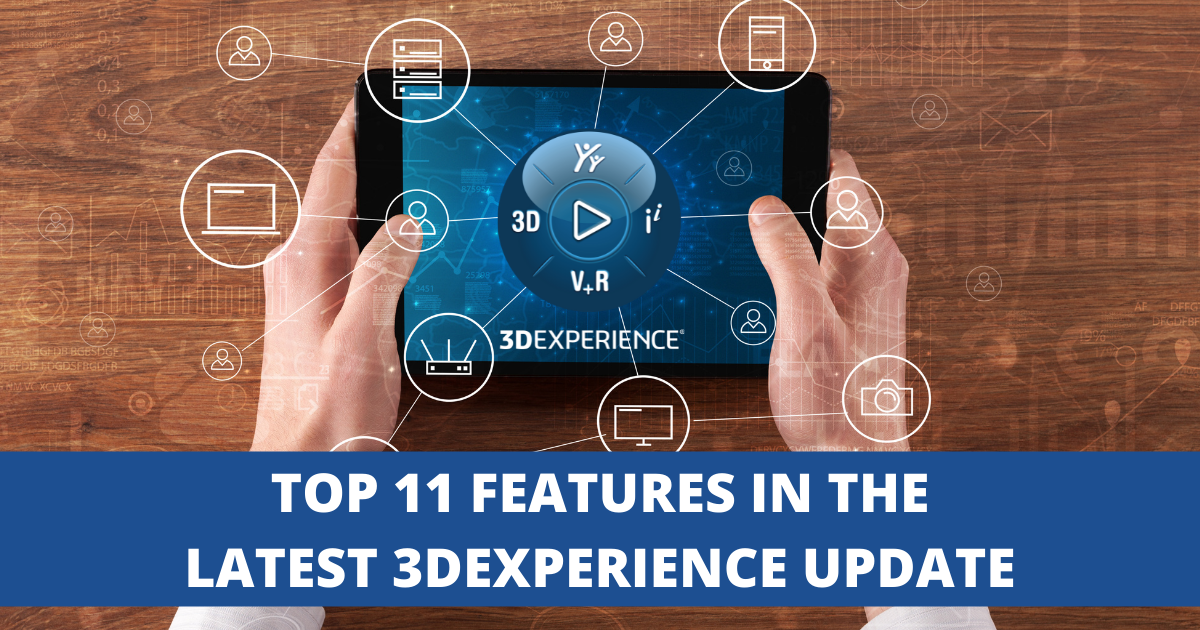 Top 11 Features in the Latest 3DEXPERIENCE Update (FD06)