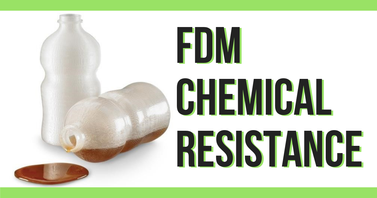 FDM Chemical Resistance