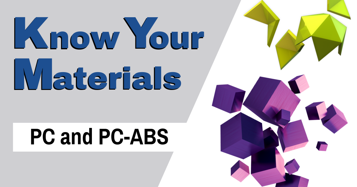 Know Your Materials: PC and PC-ABS