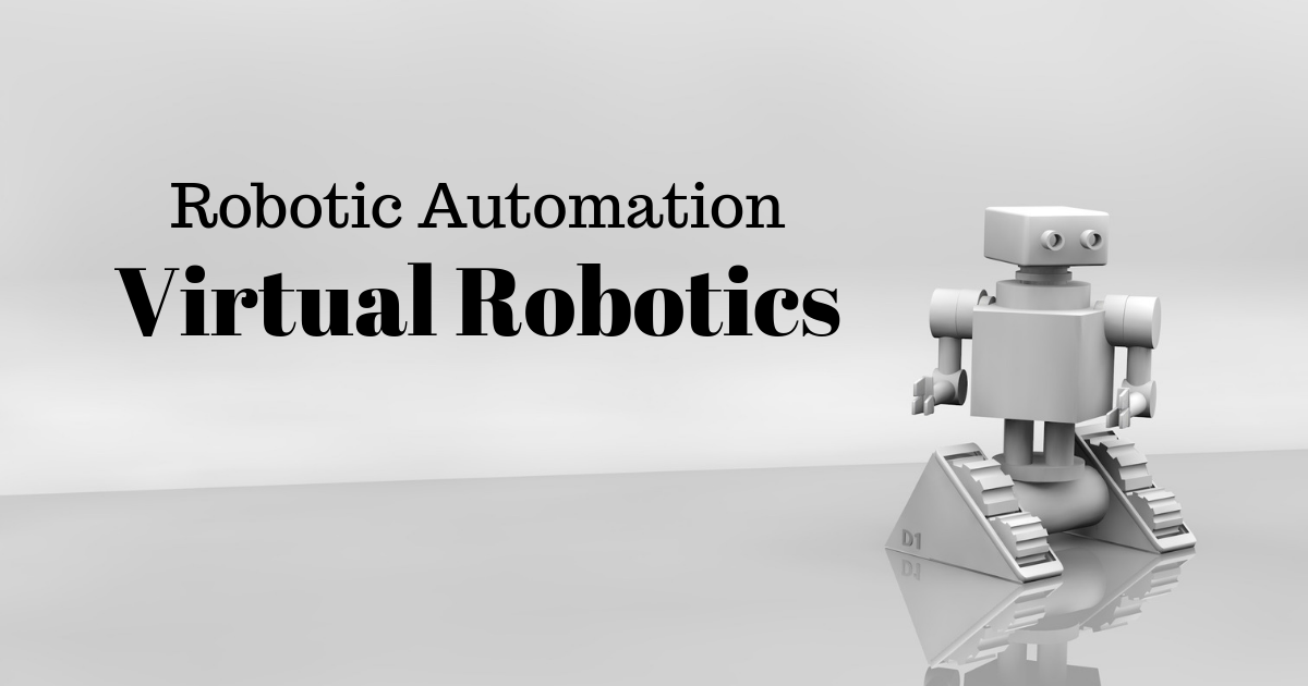 Robotic Automation: Virtual Robotics