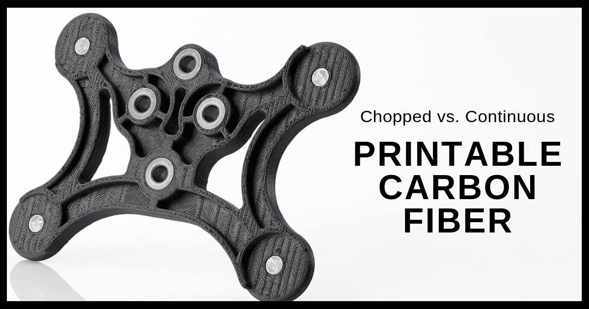 Chopped vs. Continuous Printable Carbon Fiber