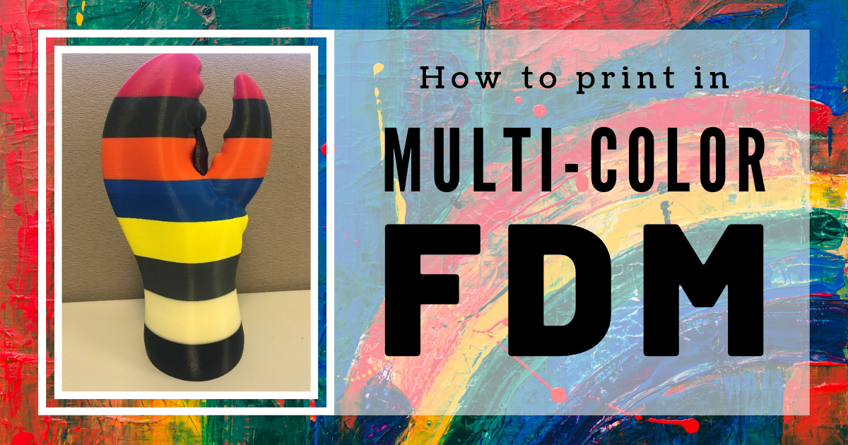 How to Make Multi-Colored Prints with FDM
