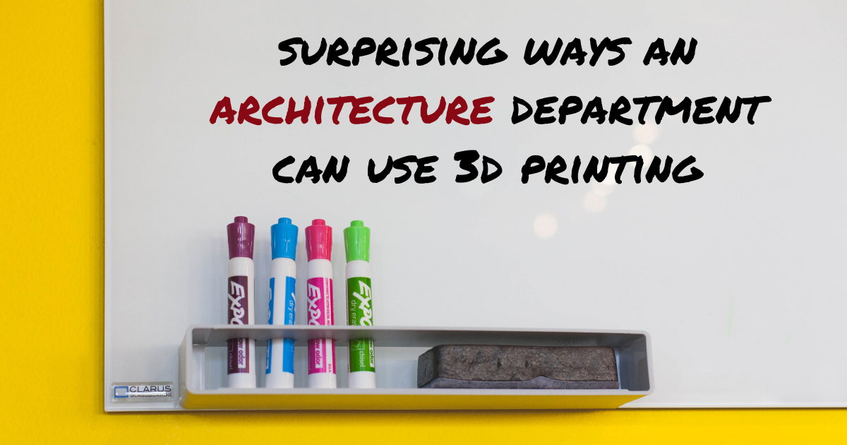 Surprising Ways an Architecture Department can Use 3D Printing