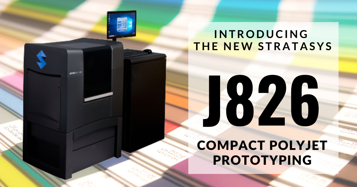 Introducing the New Stratasys J826 3D Printer
