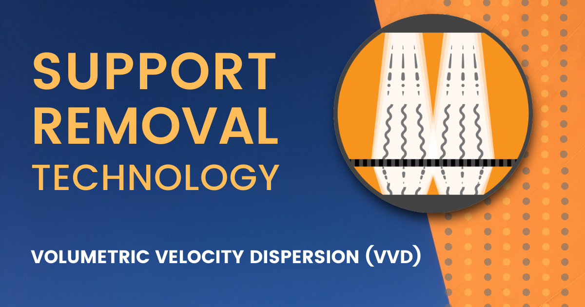Support Removal Using VVD Technology