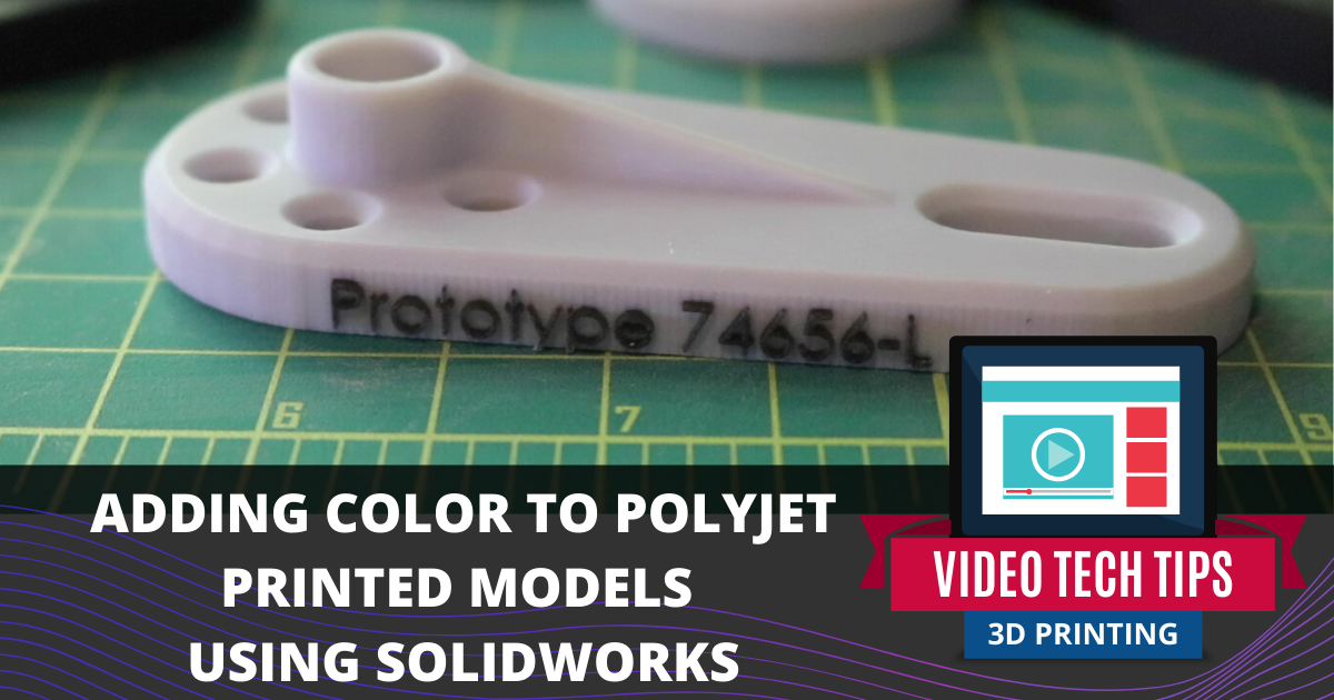 Adding Color to PolyJet Printed Models Using SOLIDWORKS