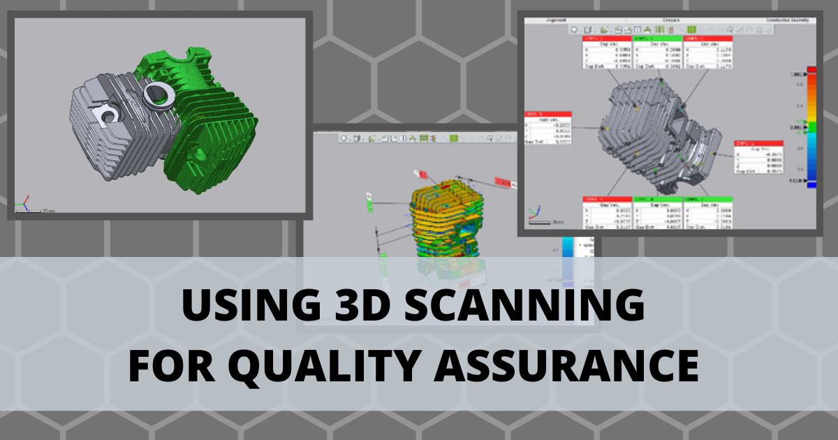 Using 3D Scanning for Quality Assurance