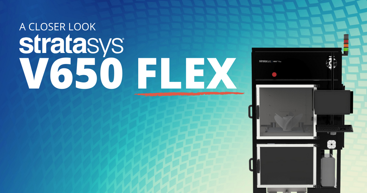 A Closer Look at the V650 Flex Printer from Stratasys