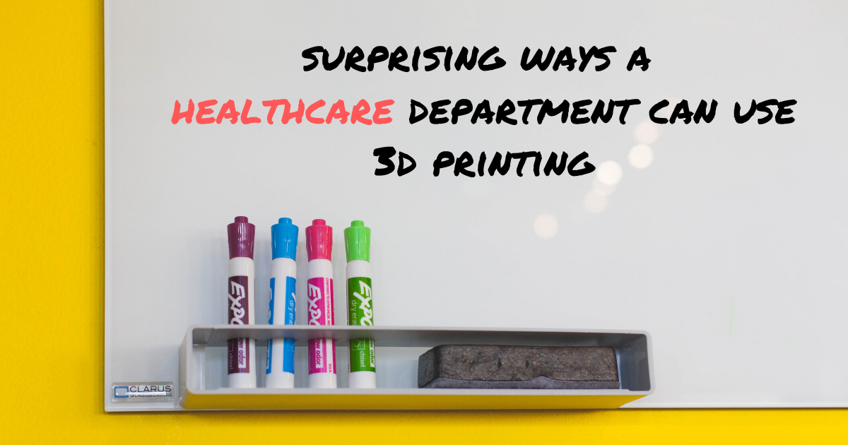 Surprising Ways a Healthcare Department Can Use 3D Printing
