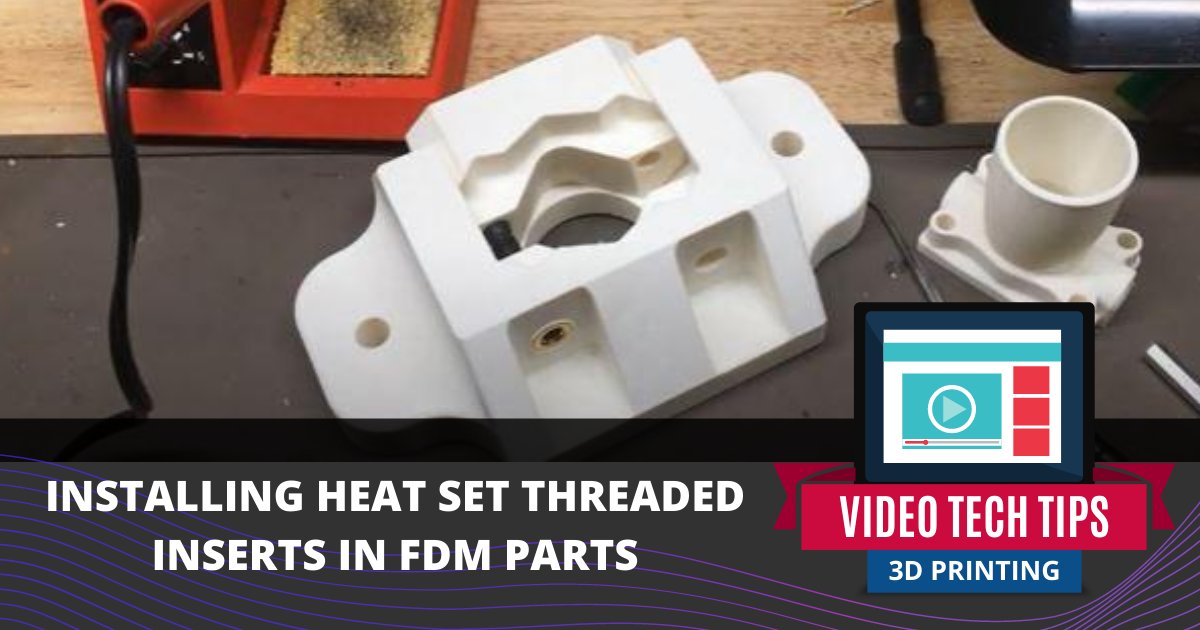 Installing Heat-set Inserts Into FDM Parts