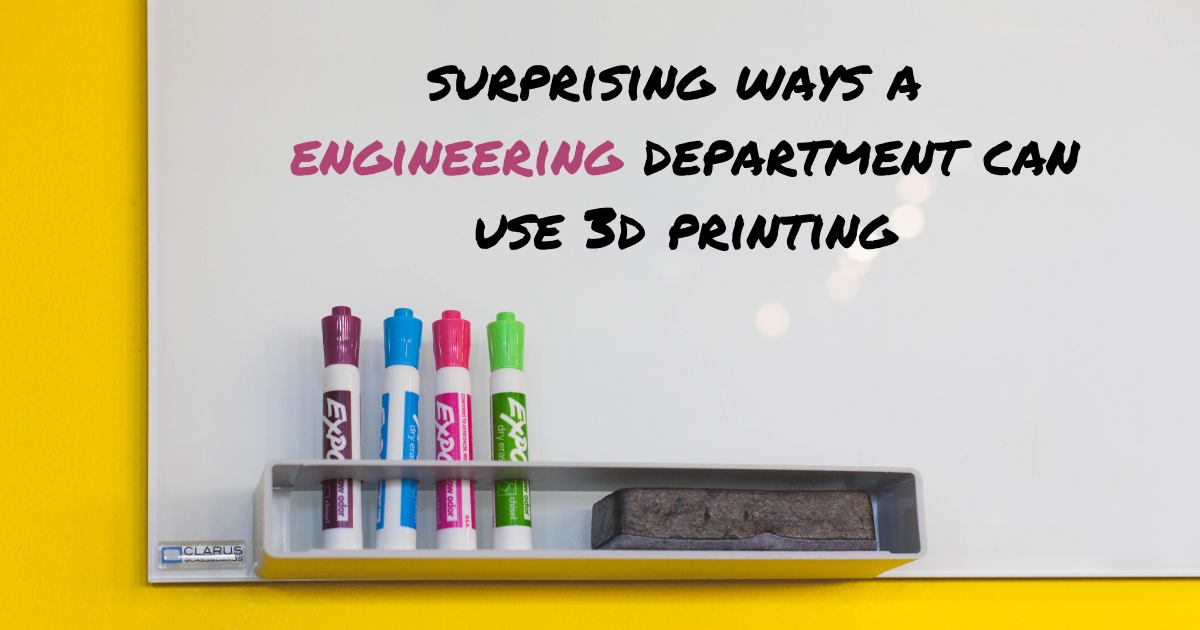 Surprising Ways an Engineering Department Can Use 3D Printing