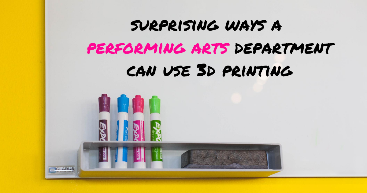 Surprising Ways a Performing Arts Department Can Use 3D Printing