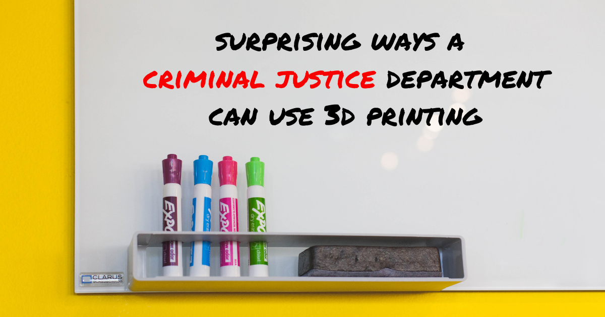Surprising Ways a Criminal Justice Department Can Use 3D Printing