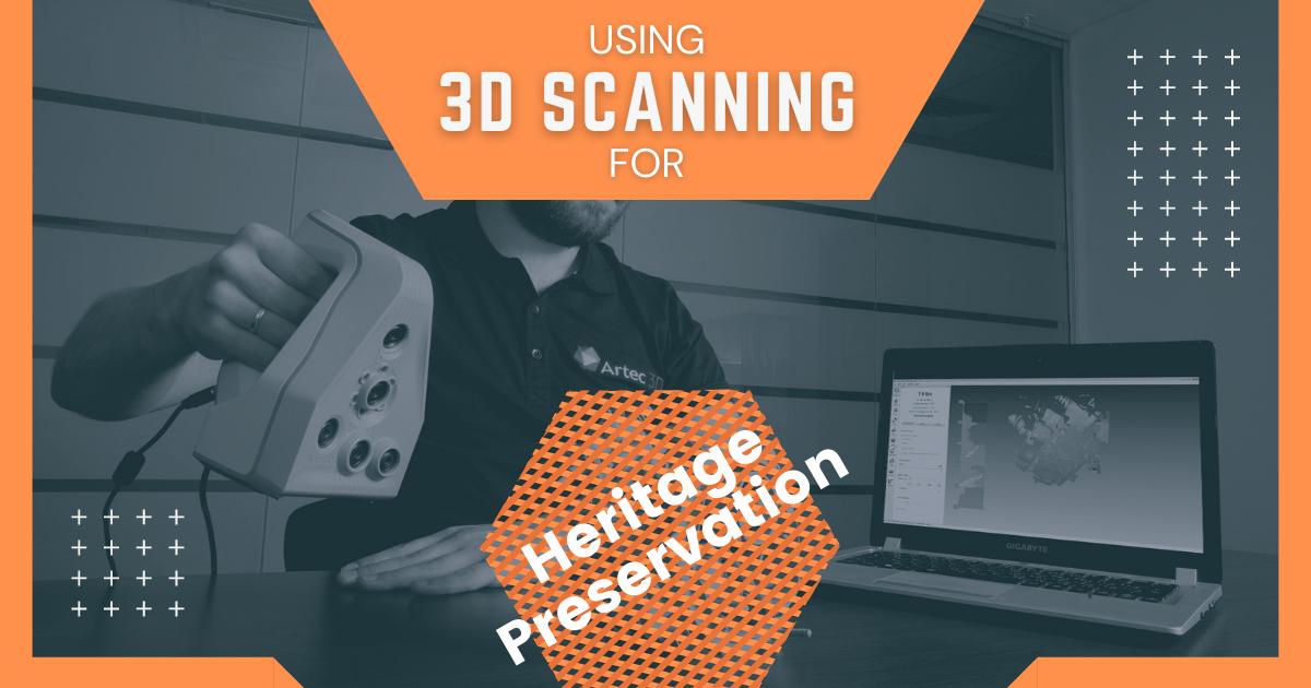 Using 3D Scanning for Heritage Preservation