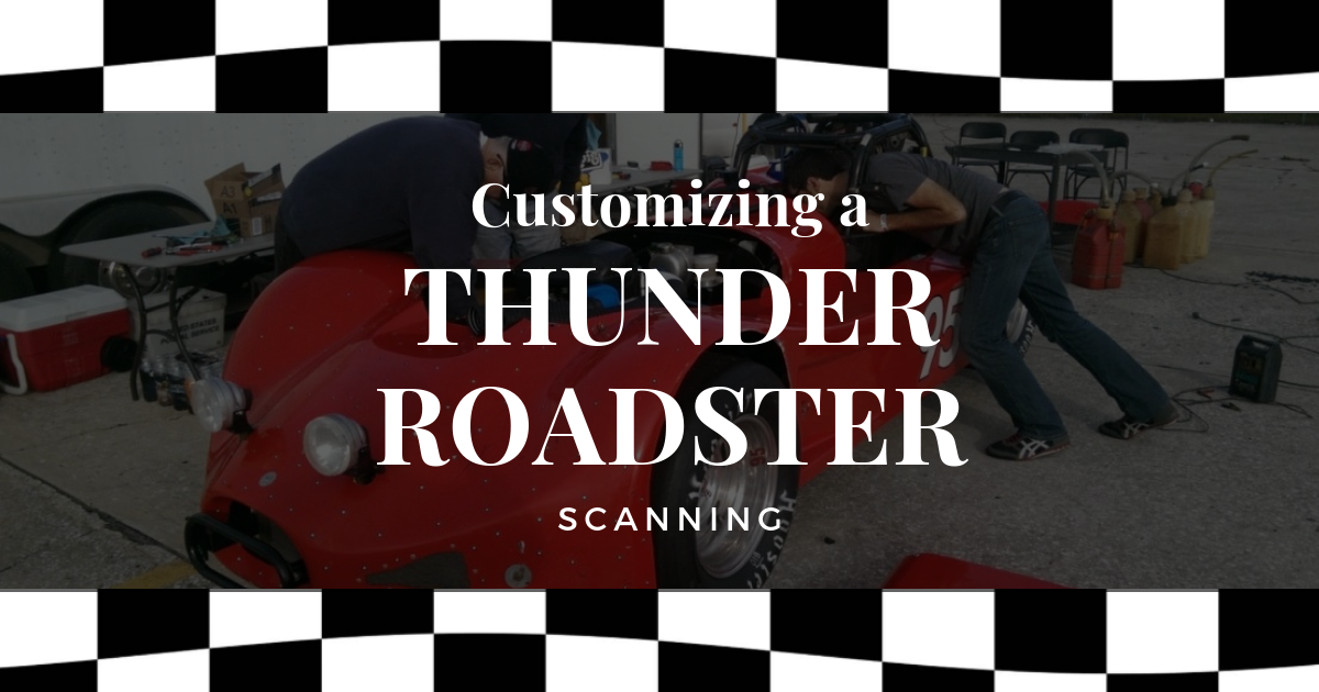 Customizing a Thunder Roadster: Scanning