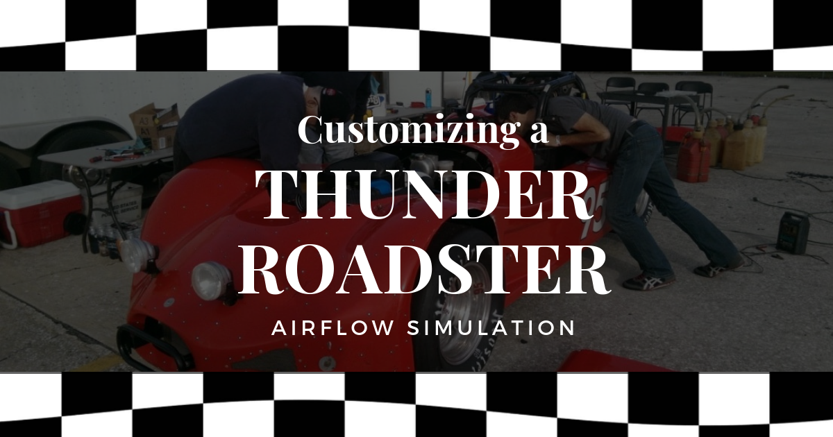 Customizing a Thunder Roadster: Airflow Simulation