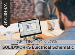Get to Know SOLIDWORKS Electrical Schematic