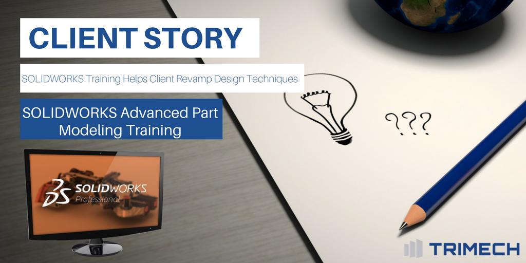 Client Story:Advanced TrainingHelps Revamp Design Techniques