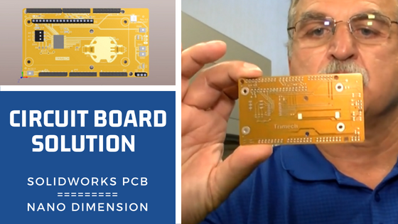 Circuit Board Solution: SOLIDWORKS PCB and Nano Dimension