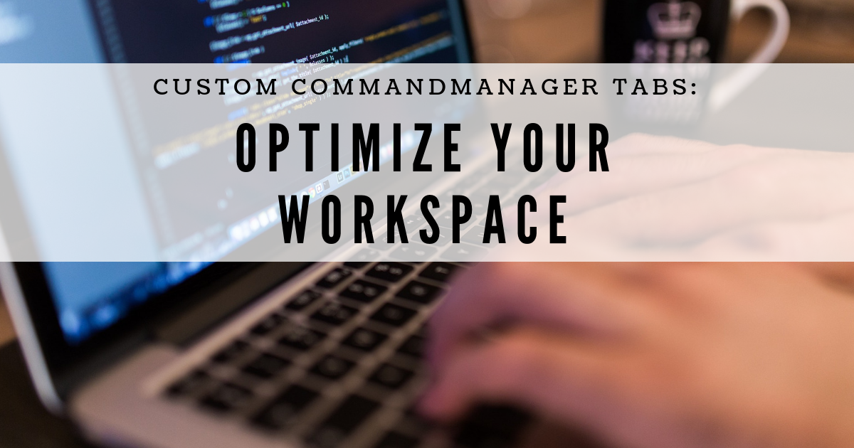 Custom CommandManager Tabs: Optimize Your Workspace