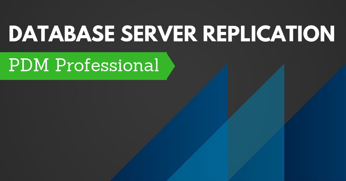 Database Server Replication with PDM Professional