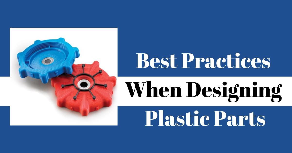 Best Practices When Designing Plastic Parts