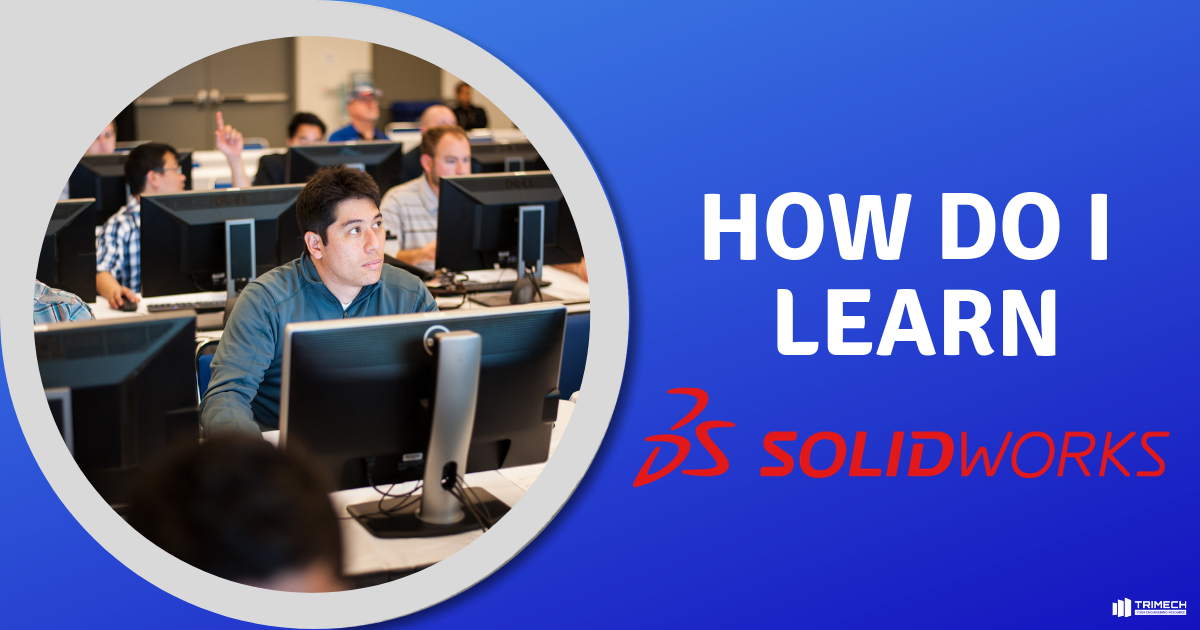 How Do I Learn SOLIDWORKS?