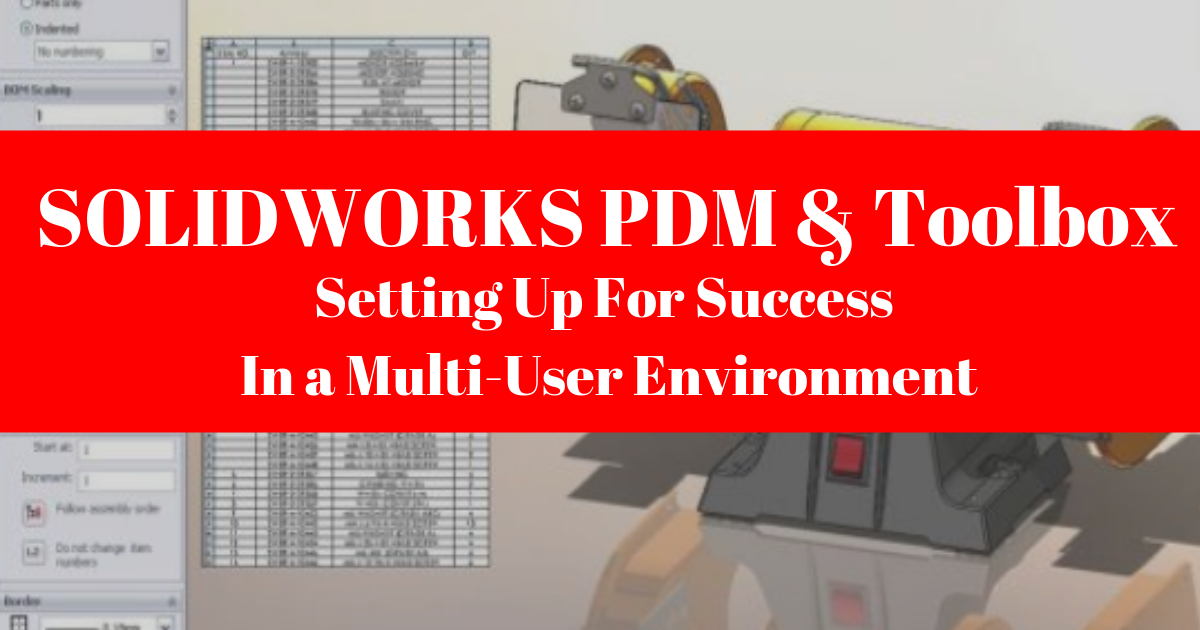 SOLIDWORKS PDM & Toolbox: How To Set Up For a Multi-User Environment