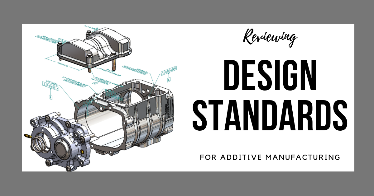 Reviewing ASME Standards for Additive Manufacturing