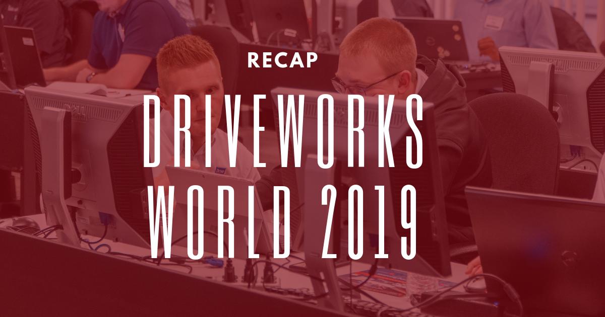 DriveWorks World 2019 Recap