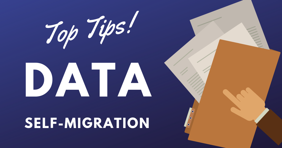 Tips for Data Self-Migration