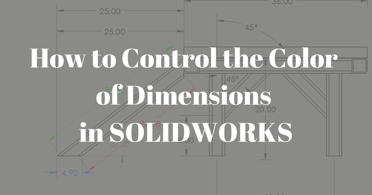 How to Control the Color of Dimensions in SOLIDWORKS