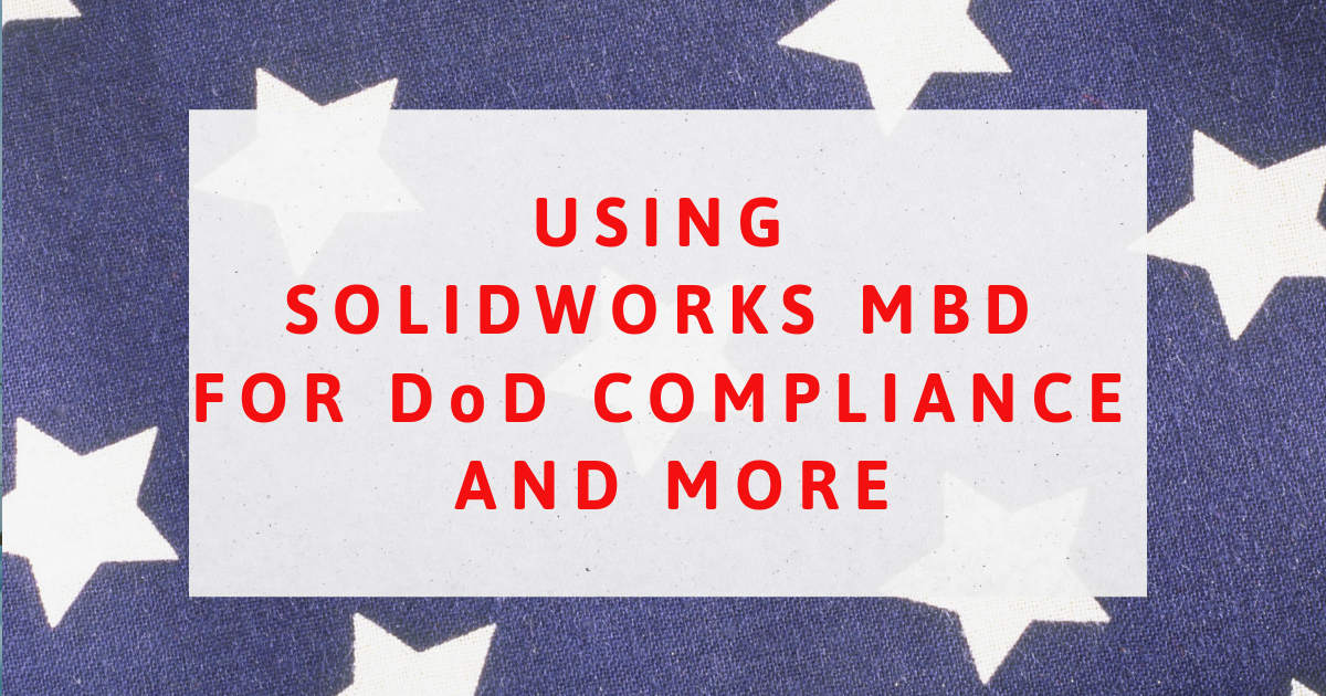 Using SOLIDWORKS MBD For DoD Compliance and More