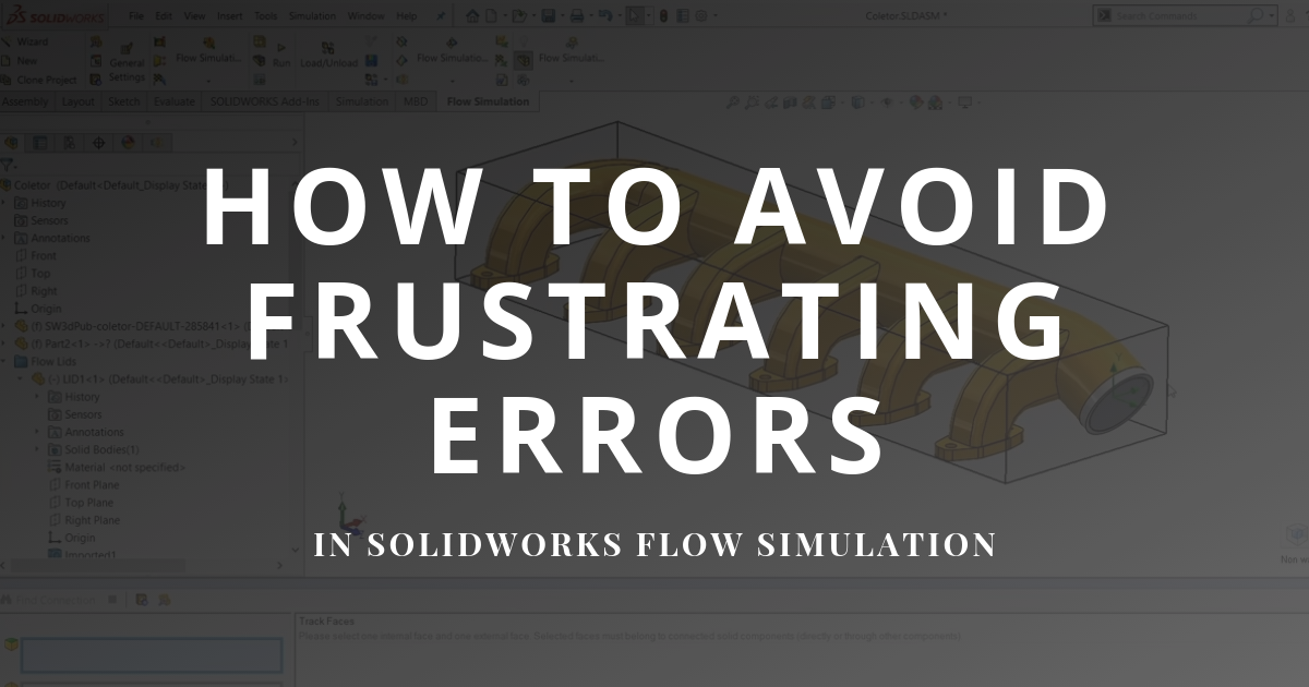 How To Avoid Frustrating Errors in SOLIDWORKS Flow Simulation