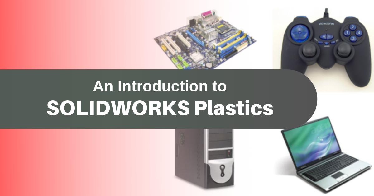 An Introduction to SOLIDWORKS Plastics