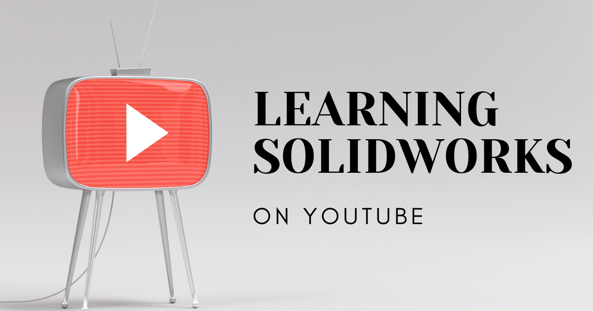 Learning SOLIDWORKS On YouTube