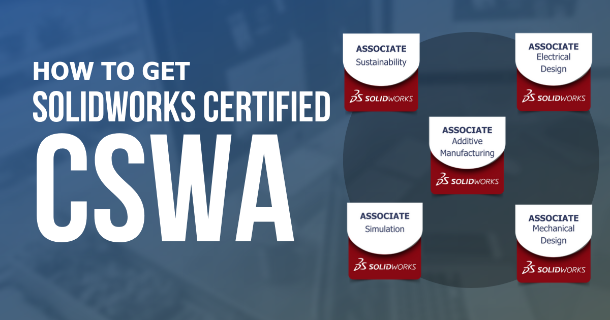 How to get SOLIDWORKS Certified- CSWA Level