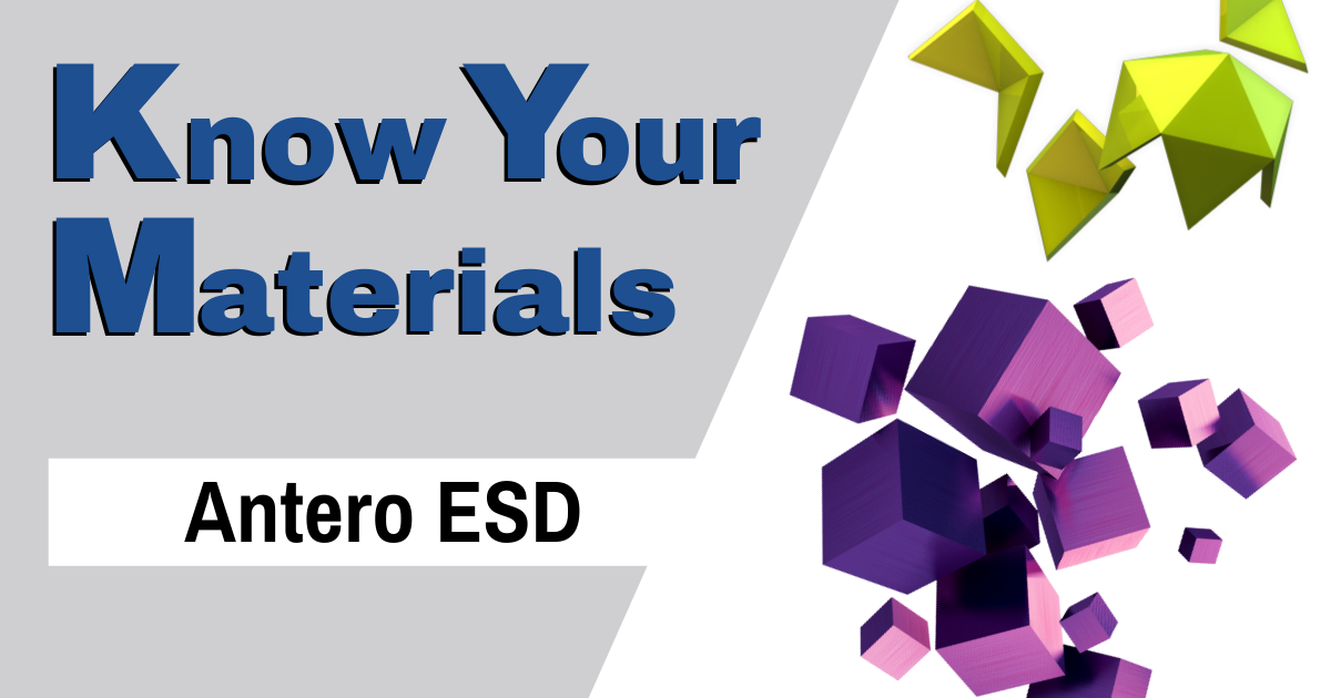 Know Your Materials: Antero ESD