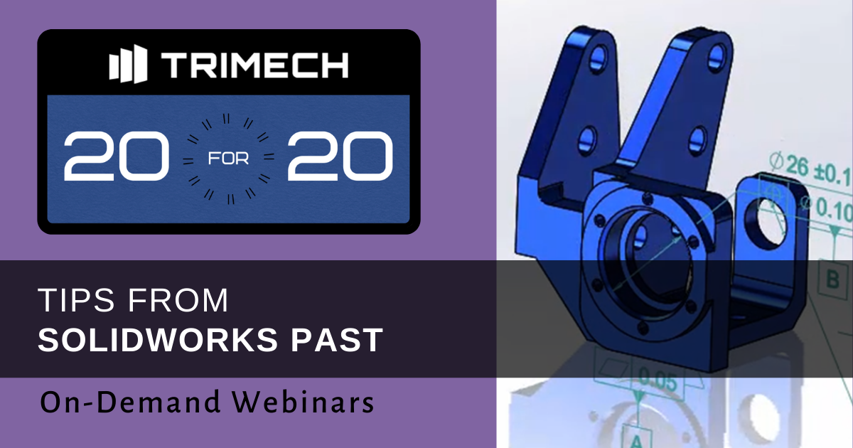 TriMech 20 for 20 Showcase: Tips From SOLIDWORKS Past