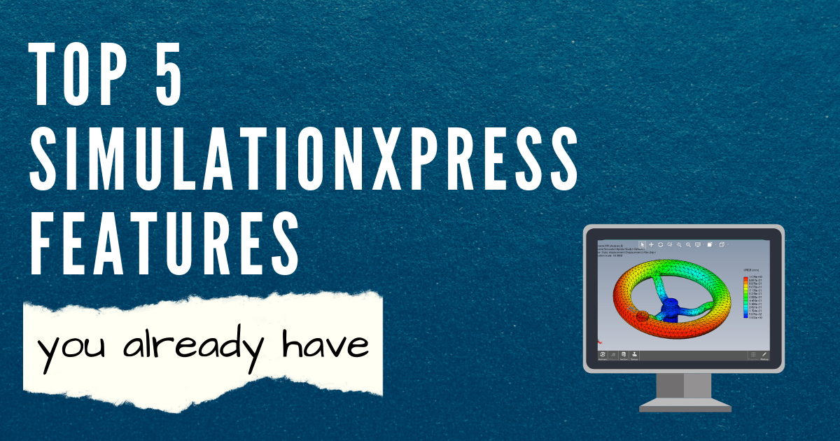 Top 5 SimulationXpress Tools You Already Have