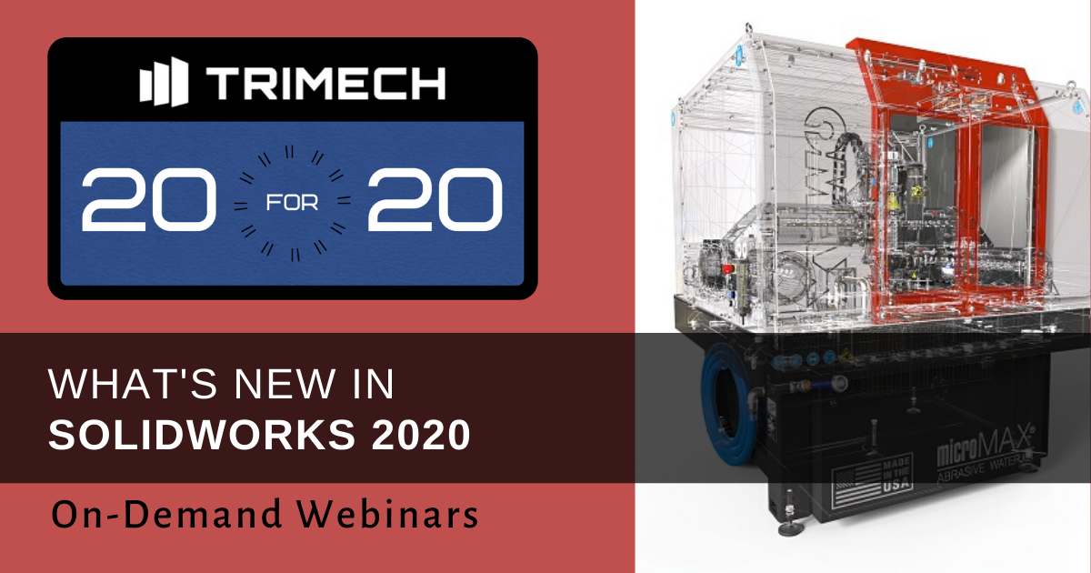 TriMech 20 for 20 Showcase: What's New in SOLIDWORKS 2020 Spotlight