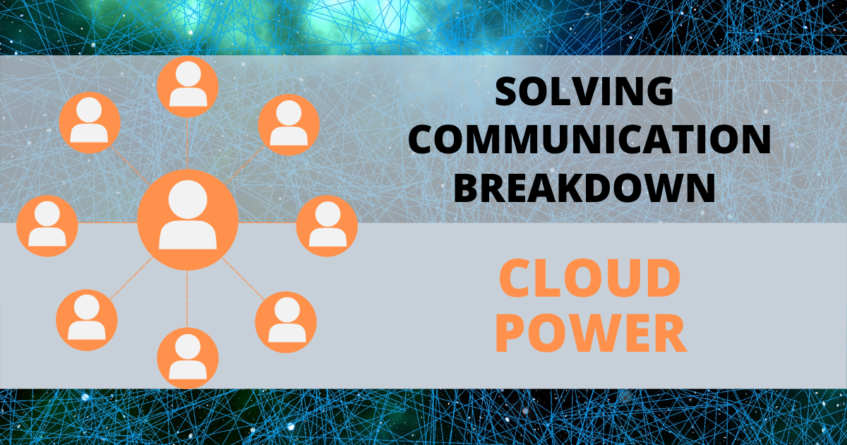 Solving Communication Breakdown - Part Two: Cloud Power