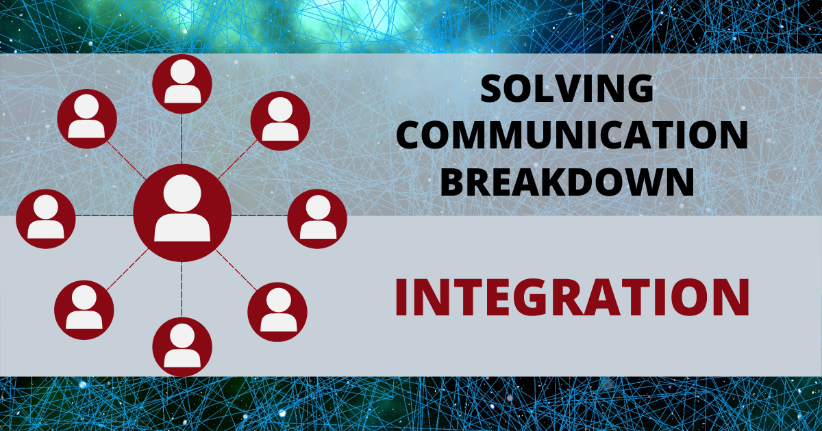 Solving Communication Breakdown - Part One: Integration