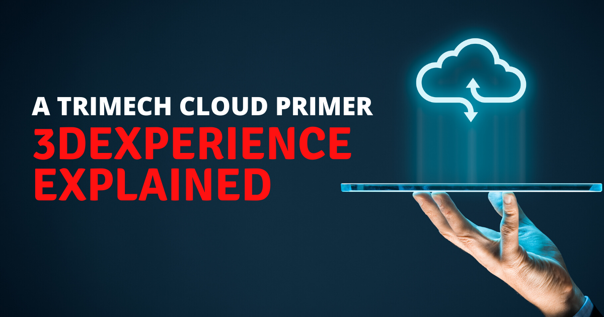 TriMech Cloud Primer: 3DEXPERIENCE Explained
