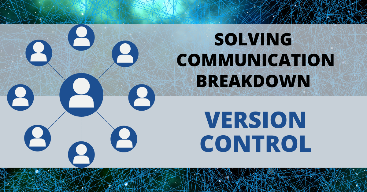 Solving Communication Breakdown - Part Three: Version Control