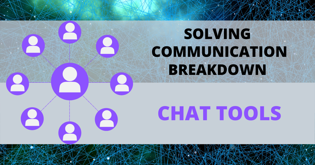 Solving Communication Breakdown - Part Four: Chat Tools